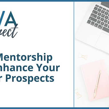 How Mentorship Can Enhance Your Career Prospects