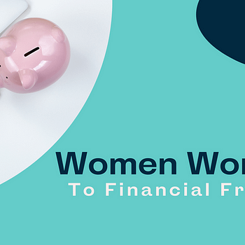 Blog title card: Women working towards financial freedom