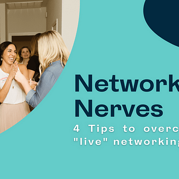 """Blog title card: Networking Nerves - 4 tips to overcome your """"live"""" networking fears"""