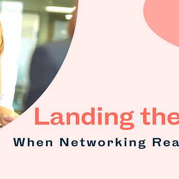 """Blog title card: Landing the Job - When Networking Really """"Pays"""""""